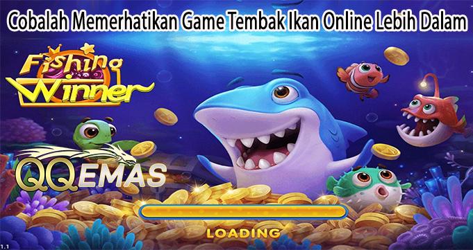 Cobalah Memerhatikan Game Tembak Ikan Online Lebih Dalam